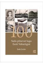Sada põnevat lugu Eesti Vabariigist