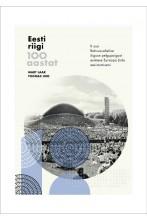 Eesti riigi 100 aastat. II osa. Rahvusvahelise õiguse pelgupaigast Euroopa Liidu eesistumiseni