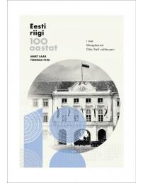 Eesti riigi 100 aastat. I osa. Maapäevast Otto Tiefi valitsuseni