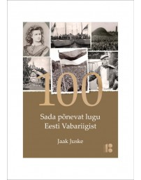 One Hundred Exciting Stories About the Republic of Estonia