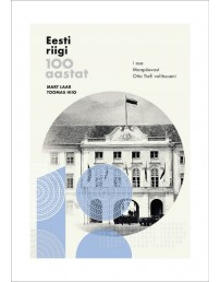 100 years of the Republic of Estonia. Part I. From the Land Council (Maapäev) to Otto Tief's Government