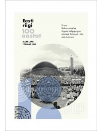 100 years of the Republic of Estonia. Part II. From a Government in Exile to the Presidency of the Council of the European Union